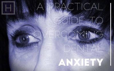 A Practical Guide To Overcoming Dental Anxiety